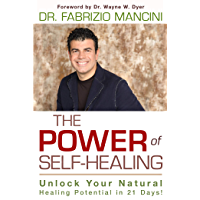 The Power of Self-Healing: Unlock Your Natural Healing Potential in 21 Days! (English Edition)