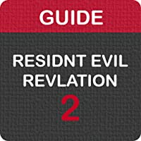 Guide for Residnt Evil Revlation 2 - Cheats & Tips