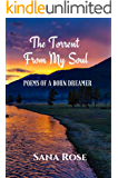 The Torrent from My Soul: Poems of A Born Dreamer