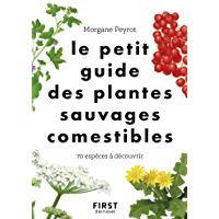 Le Petit guide des plantes comestibles - 70 espèces à découvrir