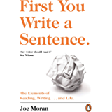 First You Write a Sentence.: The Elements of Reading, Writing … and Life.