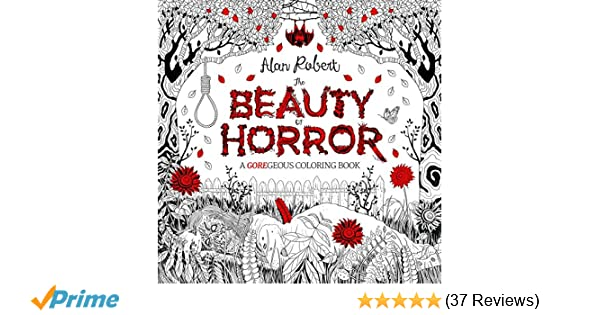 The Beauty Of Horror A Goregeous Coloring Book Amazon Co Uk Alan