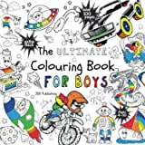 The Ultimate Colouring Book for Boys (Activity & Colouring Books for Children, Teens and Adults)