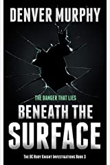 Beneath the Surface: Absolutely gripping British crime fiction (The DC Ruby Knight Investigations Book 3) Kindle Edition