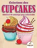 Colorions des cupcakes - Livre de coloriage pour enfants