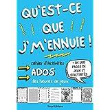 Qu'est-ce que j'm'ennuie ! cahier d'activités ados: livre jeu pour ado de 12-17 ans | + 100 pages de jeux et d'activité | Mot