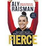 Fierce: How Competing for Myself Changed Everything