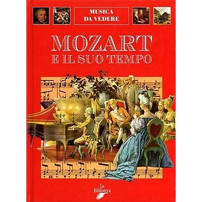 Mozart E Il Suo Tempo