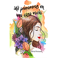 Mil primaveras en una casa vacía (Mil Estaciones nº 1) (Spanish Edition)