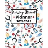 Nursing Student Planner 2021-2025: Large 5 Year Nurse Planner 2021 2025   Student Nurse Planner 2021-2025   Five Year…