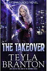 The Takeover (Unbounded Book 5) Kindle Edition