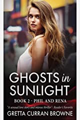 GHOSTS IN SUNLIGHT: Book 2 - Phil and Rena Hardcover