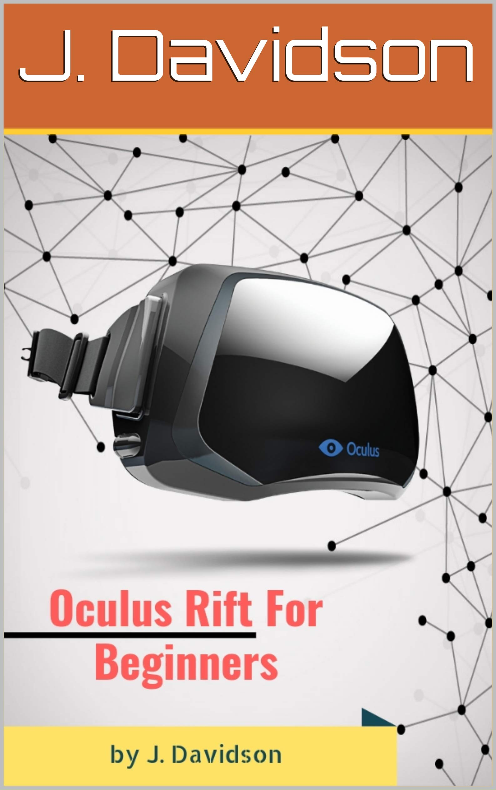Oculus Rift: For Beginners (English Edition)