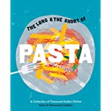 The Long & the Short of Pasta: A Collection of Treasured Italian Dishes
