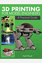 3D Printing for Model Engineers: A Practical Guide Hardcover