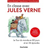 En classe avec Jules Verne - Le Tour du monde en 80 jours et en 36 épisodes: Le Tour du monde en 80 jours et en 36 épisodes