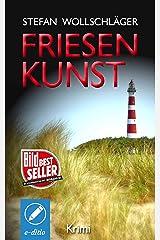 Friesenkunst: Ostfriesen-Krimi (Diederike Dirks ermittelt 1) Kindle Ausgabe