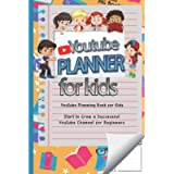 Youtube Planner for Kids: Start to Build Organize and Grow Your Successful Channel for Beginners, (Youtube Planning Book…