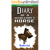 Diary of a Minecraft Horse: An Unofficial Minecraft Book