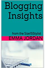 Blogging Insights: from the Size15Stylist Kindle Edition