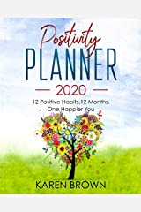 Positivity Planner 2020: 12 Positive Habits, 12 Months, One Happier You Paperback