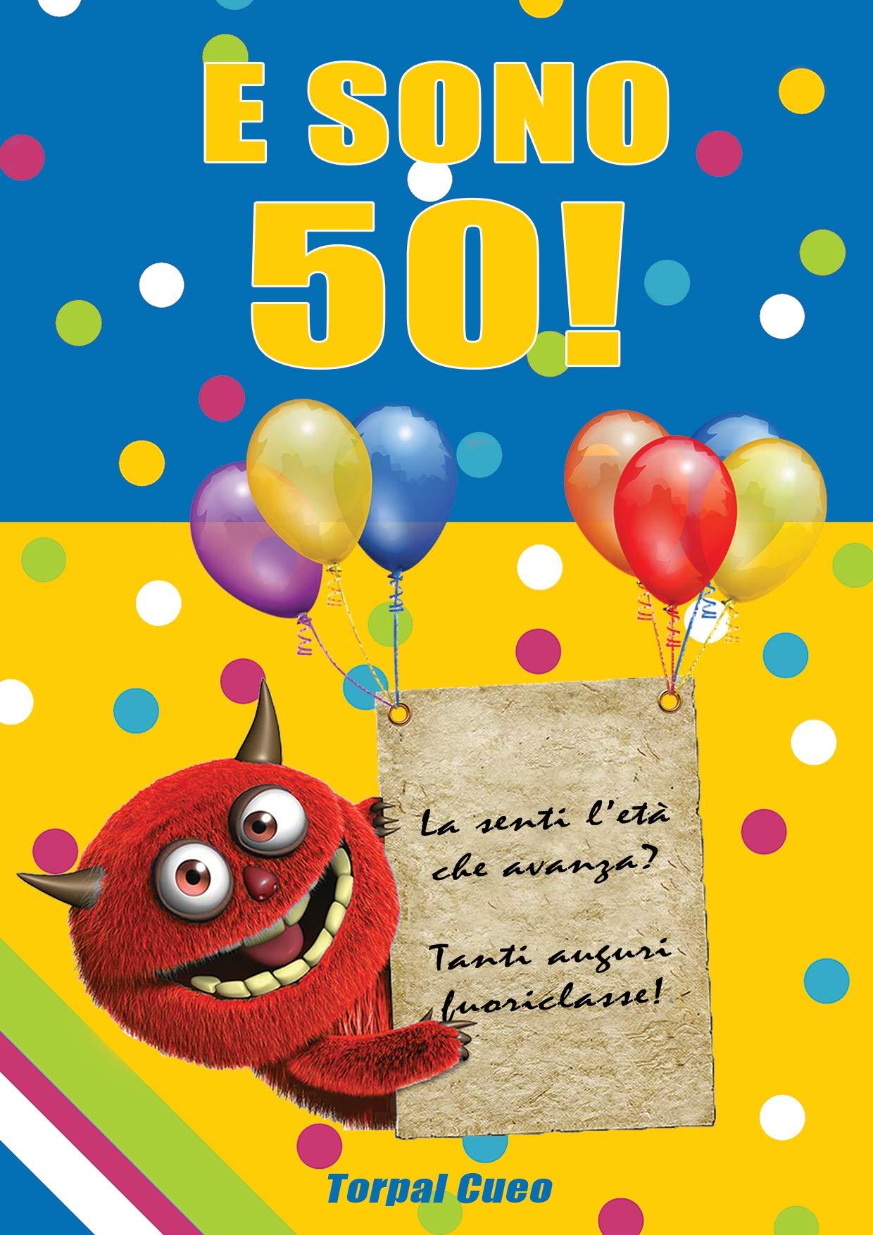 E Sono 50 Un Libro Come Biglietto Di Auguri Per Il Compleanno Puoi Scrivere Dediche Frasi E Utilizzarlo Come Agenda Idea Regalo Divertente Invece