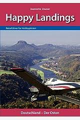 Happy Landings: Reiseführer für Hobbypiloten Taschenbuch
