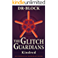 The Glitch Guardians -- Kindred: (an unofficial Minecraft book) (Tales of the Glitch Guardians Book 2)
