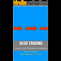 Algo Trading: Analyse und Strategien in Dialogen (Edutainment Factory 3) (German Edition)