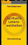 Spirituelle Lebensweisheiten: Eine Sammlung