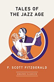 Tales of the Jazz Age (AmazonClassics Edition) (English Edition)