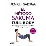 El método Sakuma Full Body: El secreto japonés para tonificar las zonas rebeldes de tu cuerpo en un mes