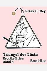 Triangel der Lüste - Band 4: Erotikedition Kindle Ausgabe