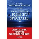 Ma vie dans les forces spéciales : L'histoire de l'homme qui a capturé Saddam Hussein et Ben Laden