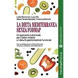 La Dieta mediterranea senza FODMAP: Un approccio nutrizionale per il colon irritabile e i disturbi gastrointestinali funziona