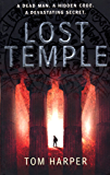 Lost Temple: The breathtaking adventure for fans of Dan Brown and The Rule of Four (English Edition)