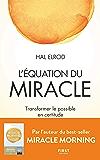 L'Équation du miracle - Transformer le possible en certitude