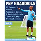 Pep Guardiola - 85 Passing, Rondos, Possession Games & Technical Circuits Direct from Pep's Training Sessions: 2