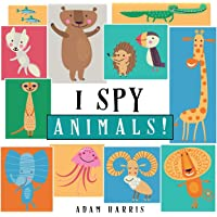 I Spy Animals!: A Guessing Game for Kids 1-3 (I Spy Books Ages 2-5)