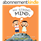 My Strong Mind IV: A children's book about managing feelings, controlling emotions and anxiety, a can do attitude, doing…