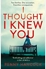 I Thought I Knew You: The Most Thought-provoking and Compelling Read of the Year Kindle Edition