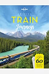 Amazing Train Journeys (Lonely Planet) Hardcover