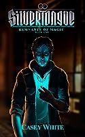 Silvertongue (Remnants of Magic Book 1) (English Edition)