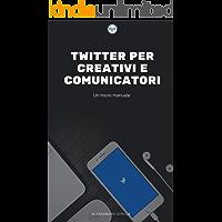 Twitter per creativi e comunicatori