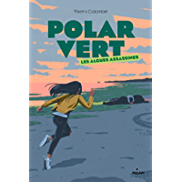 Polar vert, Tome 01 : Les algues assassines