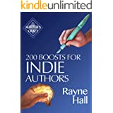 200 Boosts for Indie Authors: Empowering Inspiration and Practical Advice (Writer's Craft Book 36) (English Edition)