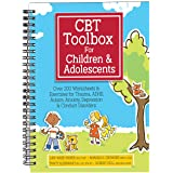 CBT Toolbox for Children and Adolescents: Over 220 Worksheets & Exercises for Trauma, ADHD, Autism, Anxiety, Depression & Con