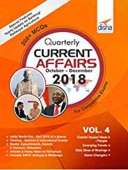 Quarterly Current Affairs - October to December 2018 for Competitive Exams - Vol. 4