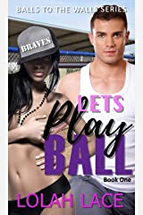 Let's Play Ball (Balls To The Walls Series Book 1) Kindle Edition
