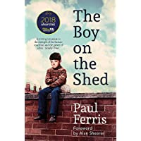 The Boy on the Shed:A remarkable sporting memoir with a foreword by Alan Shearer: Sports Book Awards Autobiography of…